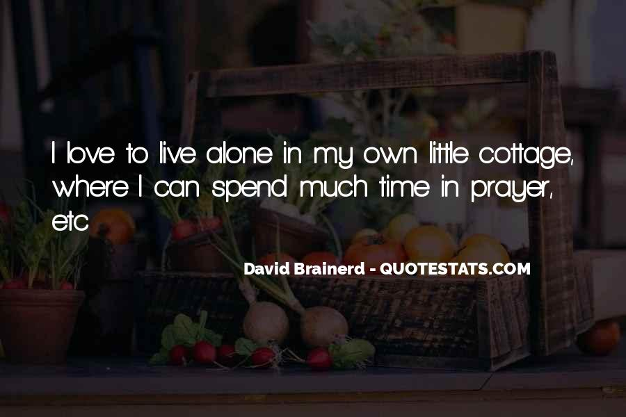 Quotes About Spend Time Alone #1864180