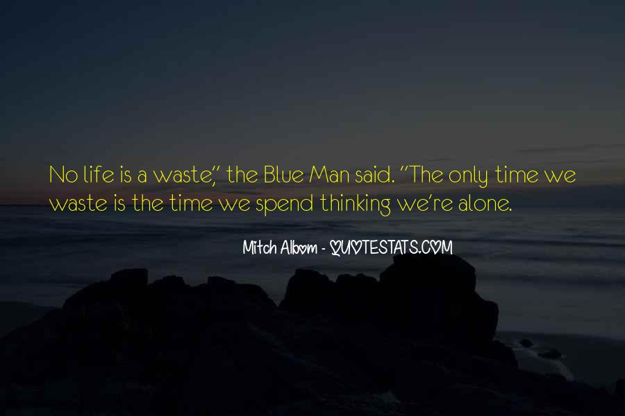 Quotes About Spend Time Alone #334531