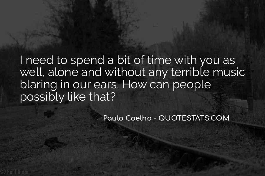 Quotes About Spend Time Alone #426324