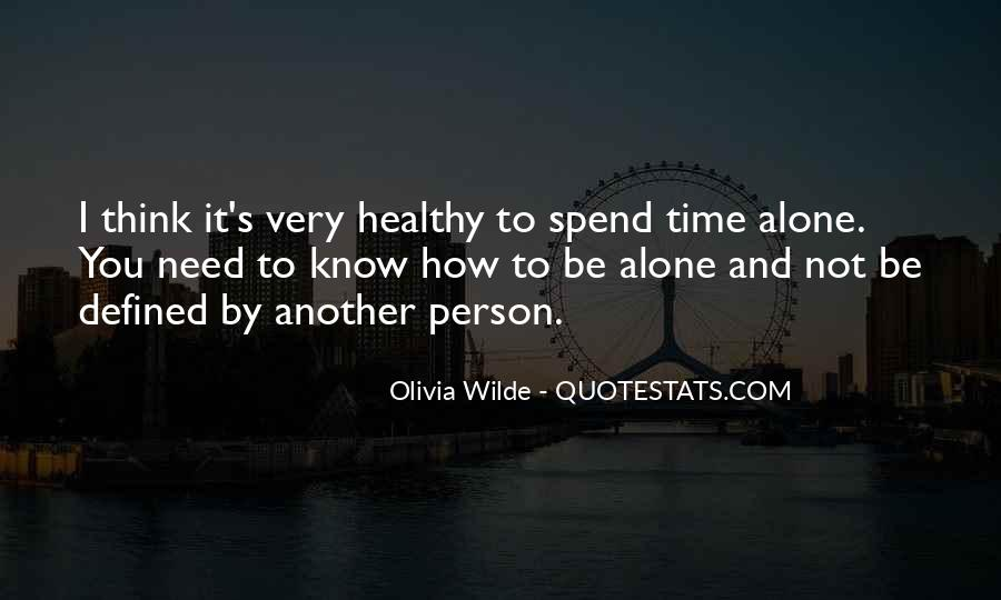 Quotes About Spend Time Alone #558436