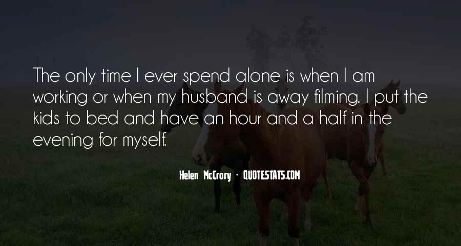 Quotes About Spend Time Alone #636136