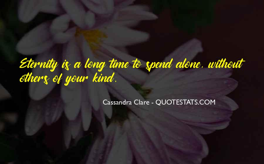 Quotes About Spend Time Alone #692623
