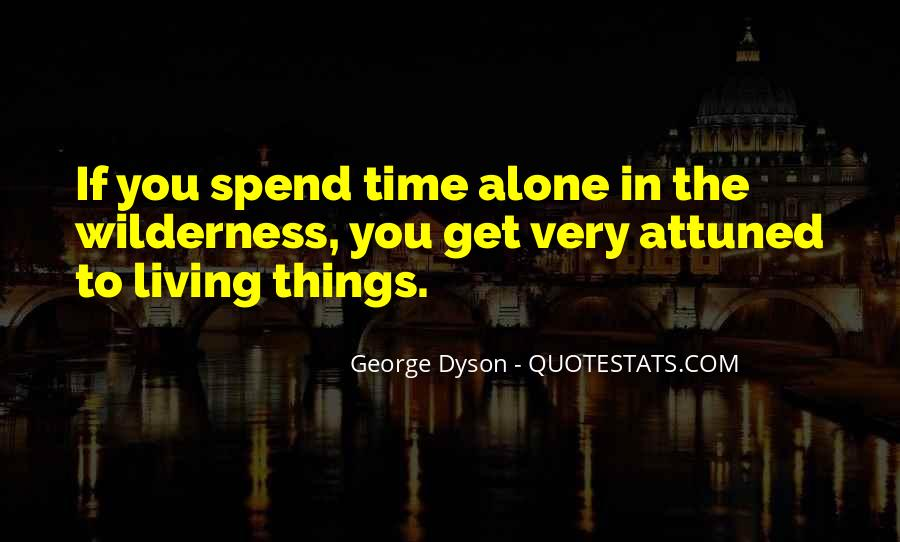 Quotes About Spend Time Alone #697083