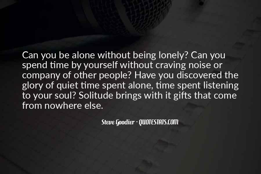 Quotes About Spend Time Alone #761760