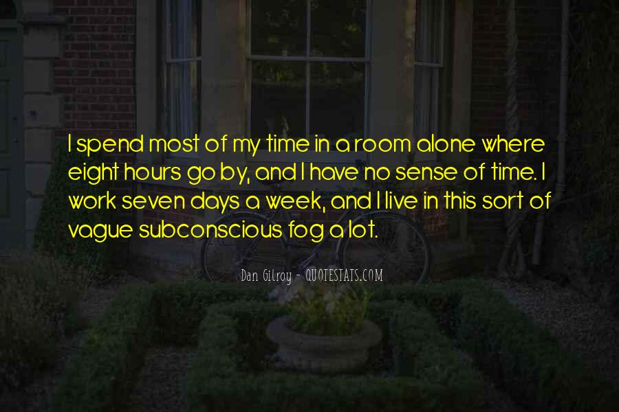 Quotes About Spend Time Alone #777373