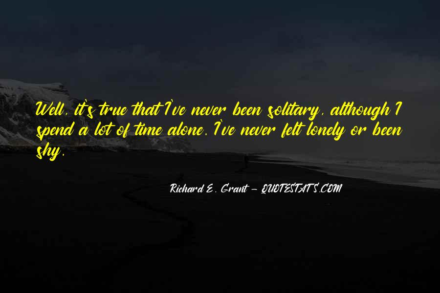 Quotes About Spend Time Alone #837329
