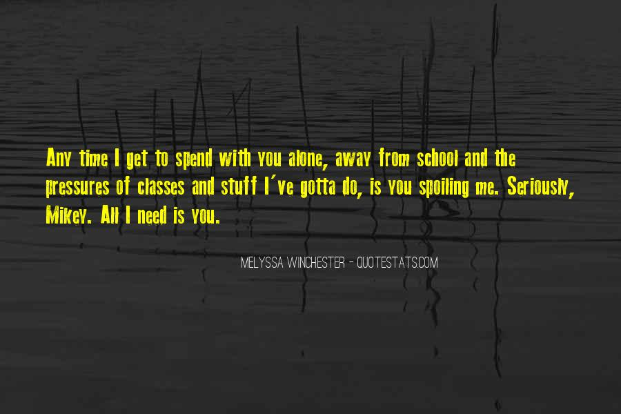 Quotes About Spend Time Alone #876289