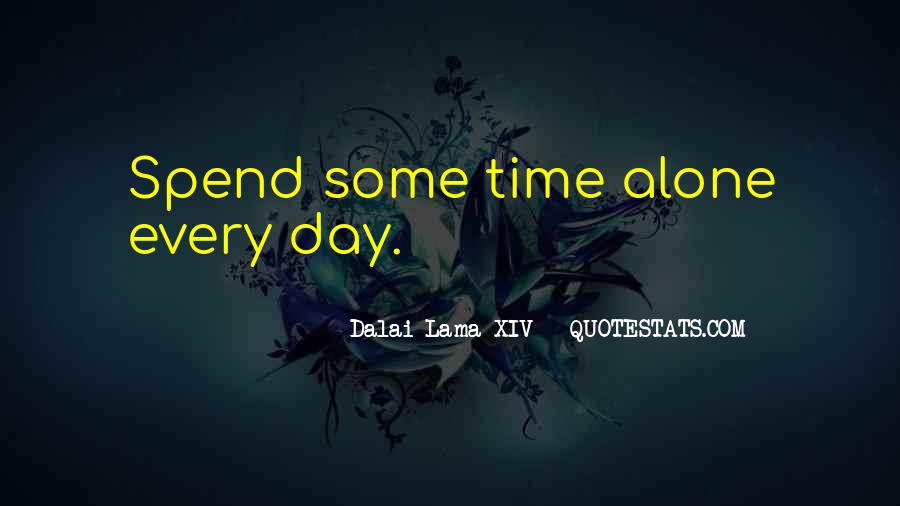 Quotes About Spend Time Alone #902509