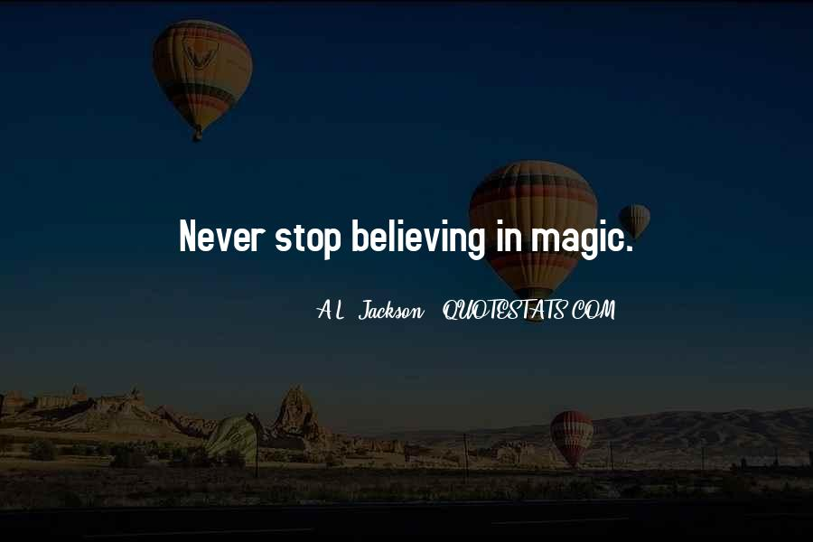 Quotes About Believing In Magic #1483626