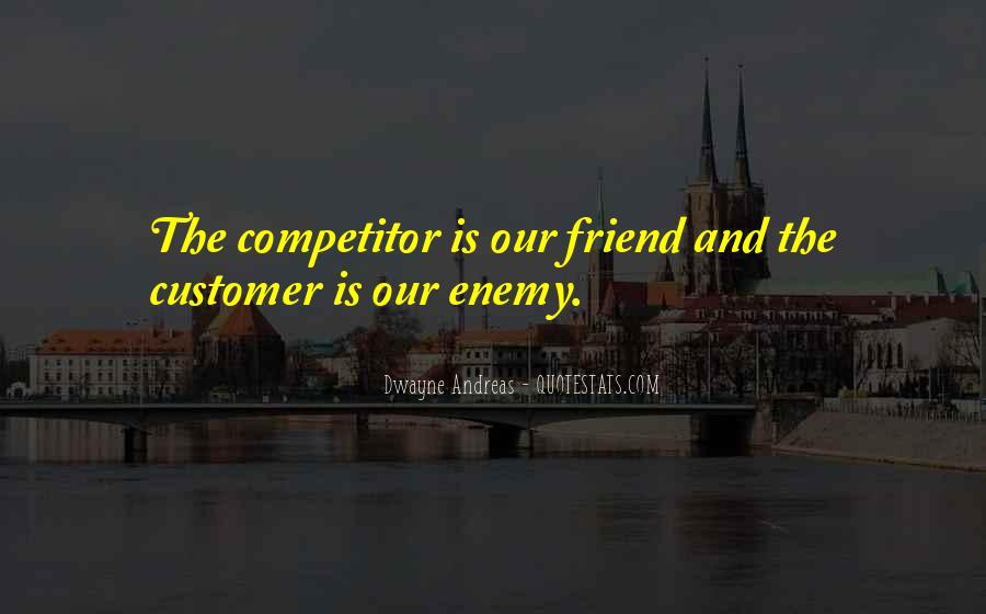 Quotes About Friend And Enemy #101583