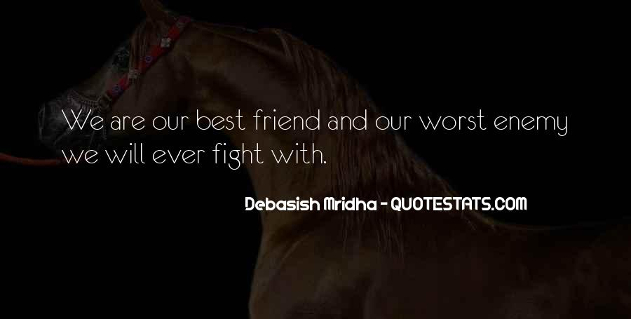 Quotes About Friend And Enemy #193608