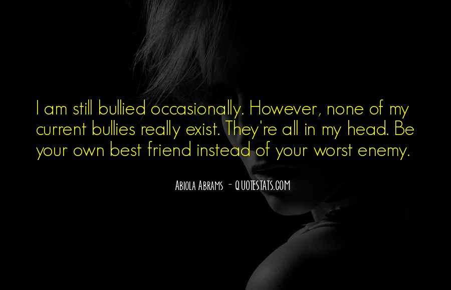 Quotes About Friend And Enemy #195869