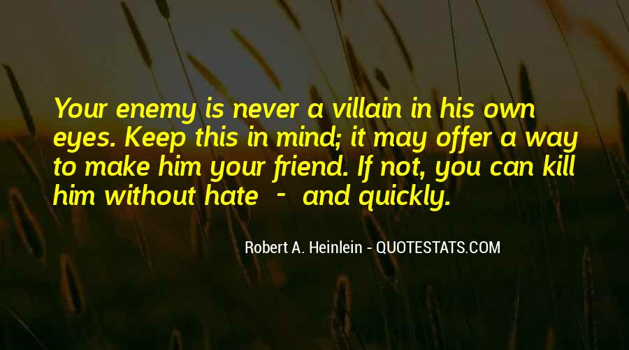 Quotes About Friend And Enemy #206407