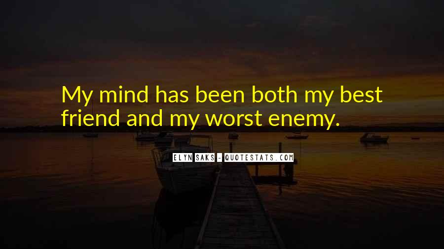 Quotes About Friend And Enemy #208081