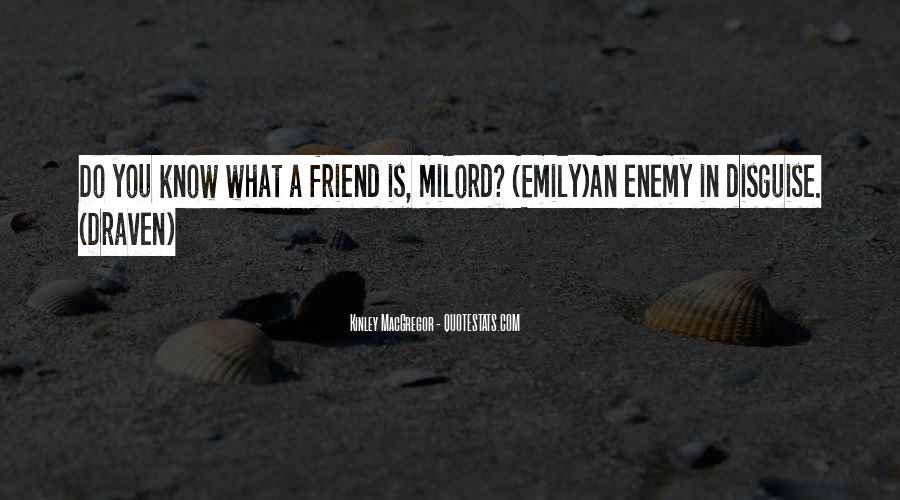 Quotes About Friend And Enemy #216830