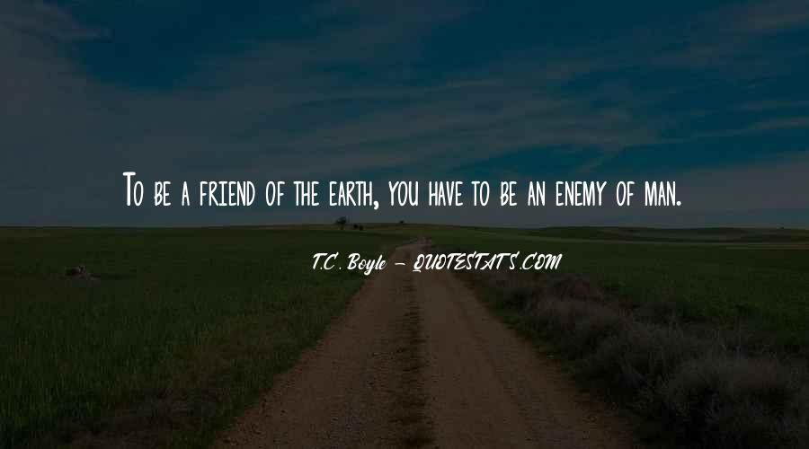 Quotes About Friend And Enemy #245572