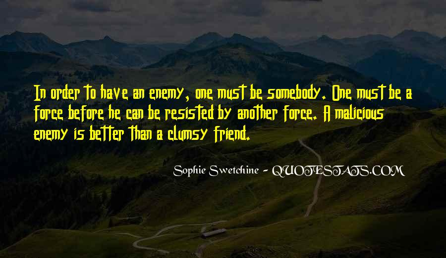 Quotes About Friend And Enemy #279813