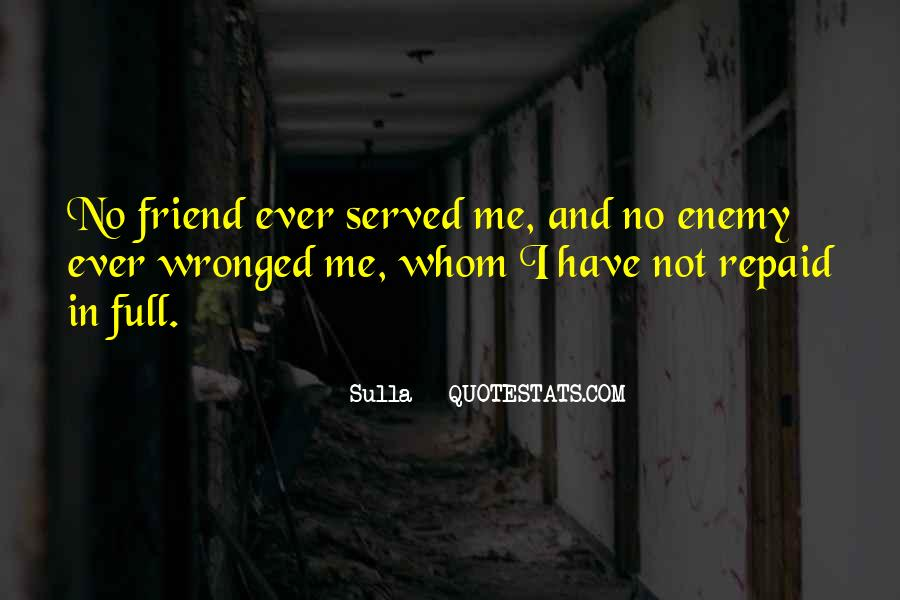 Quotes About Friend And Enemy #288401