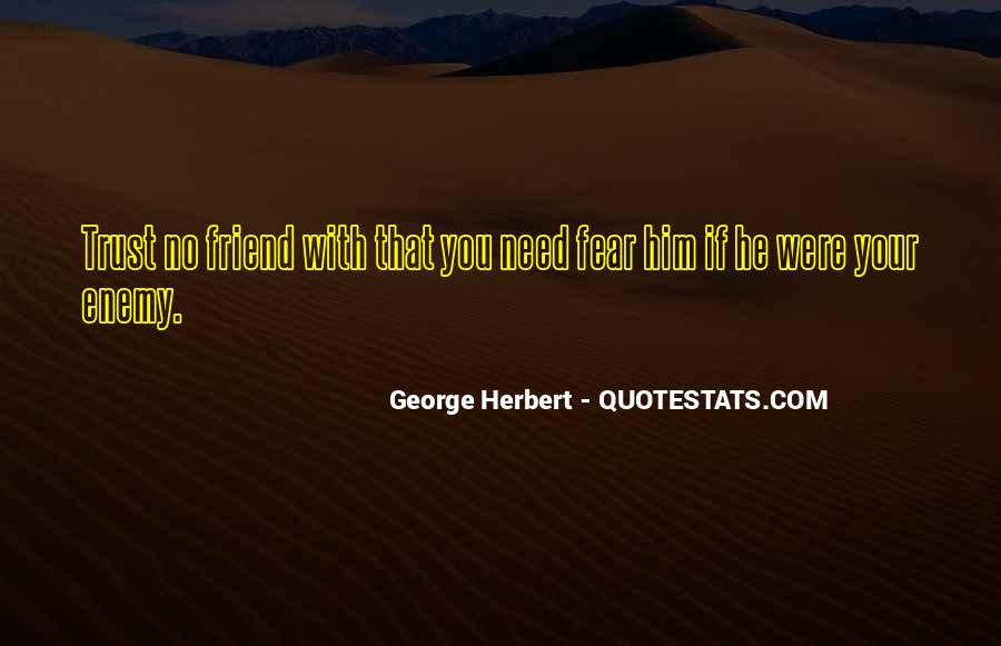 Quotes About Friend And Enemy #361987