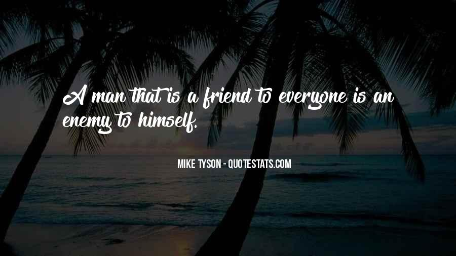 Quotes About Friend And Enemy #363392