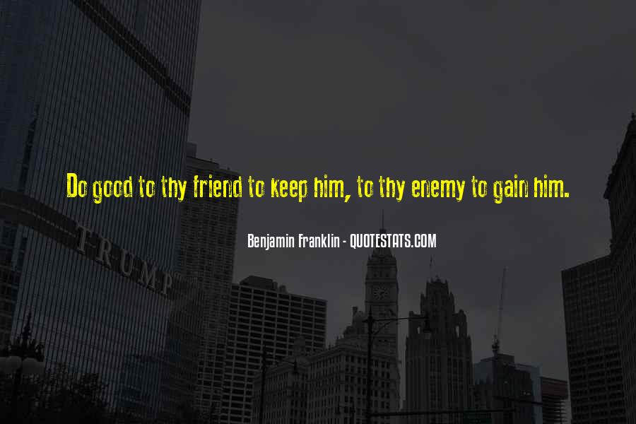 Quotes About Friend And Enemy #44381