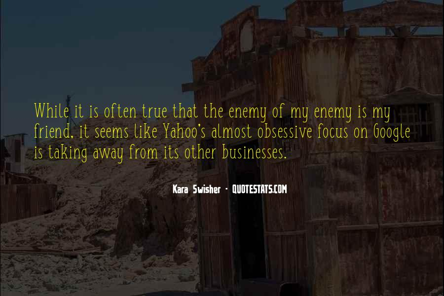 Quotes About Friend And Enemy #55255