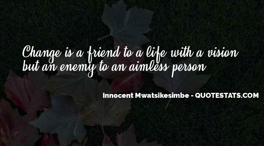 Quotes About Friend And Enemy #58208