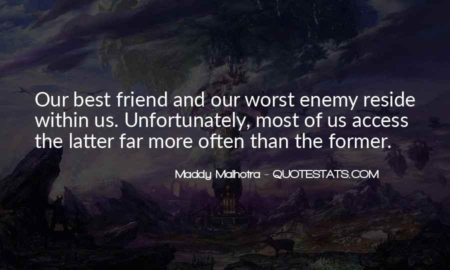Quotes About Friend And Enemy #84070