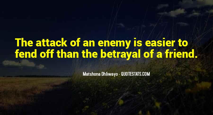 Quotes About Friend And Enemy #87365