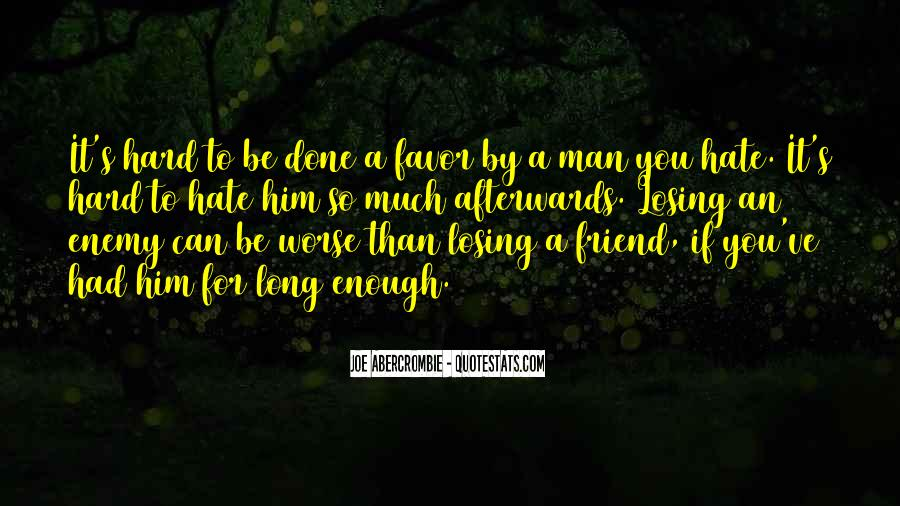 Quotes About Friend And Enemy #92583