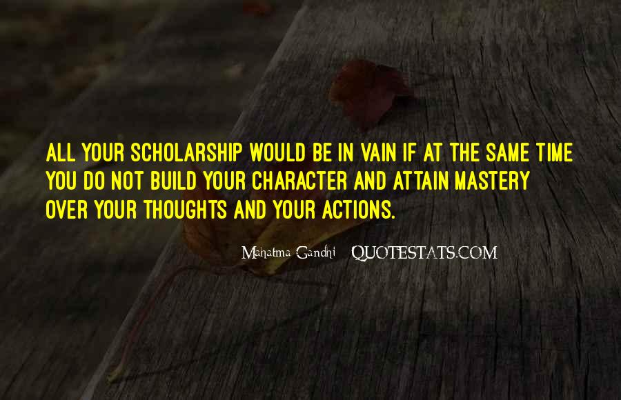 Quotes About Scholarship And Character #281052