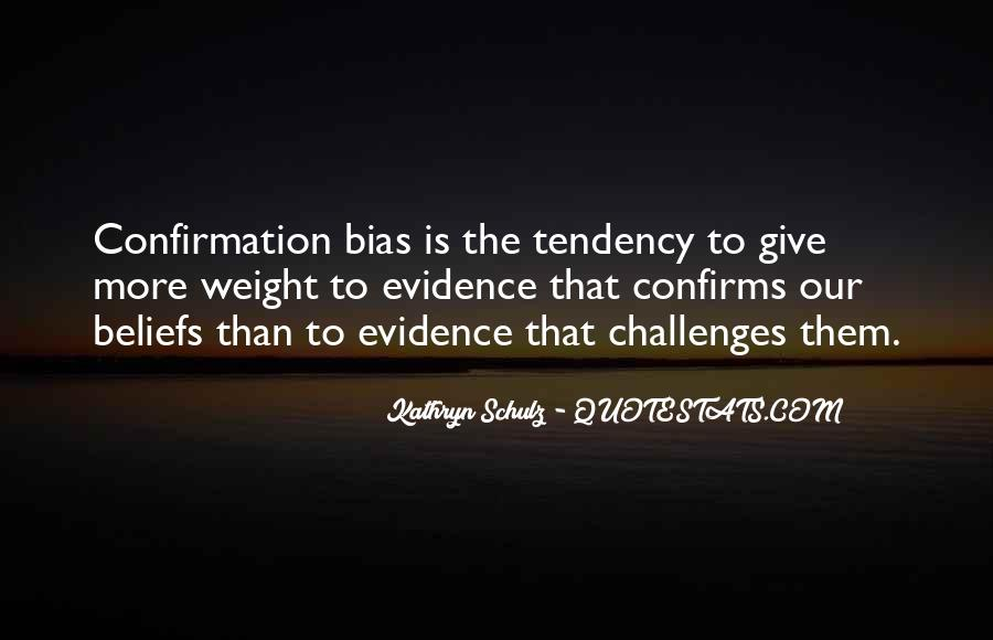 Quotes About Confirmation Bias #1277660