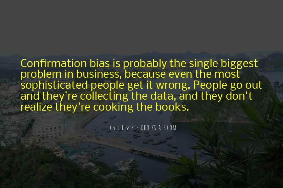 Quotes About Confirmation Bias #328567