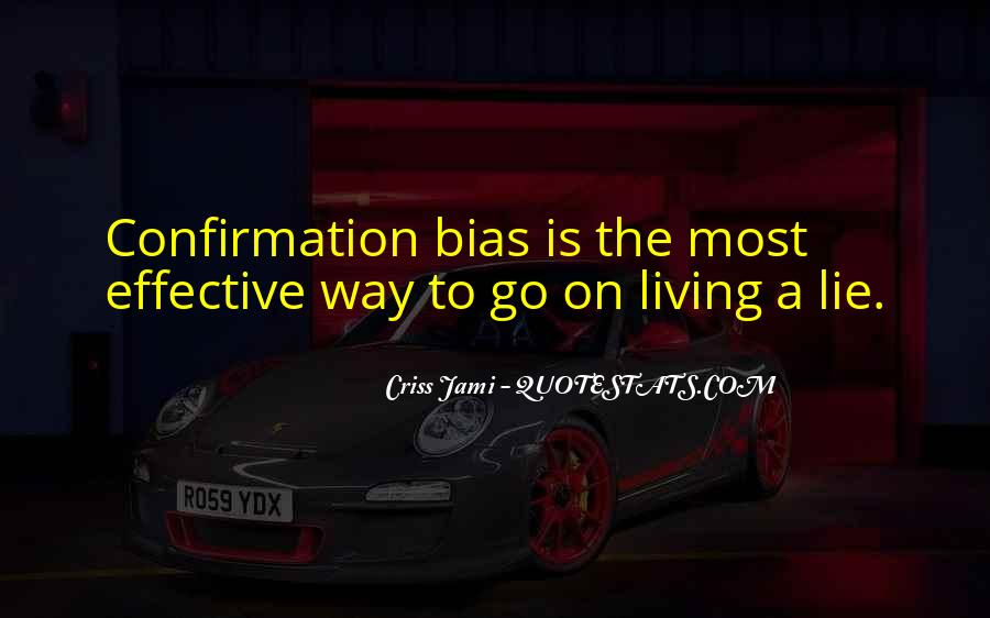Quotes About Confirmation Bias #840749