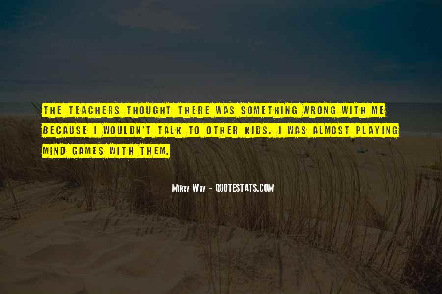 Quotes About Playing Mind Games #1675444