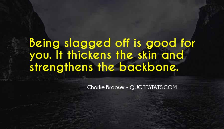 Quotes About Being Slagged Off #1623593