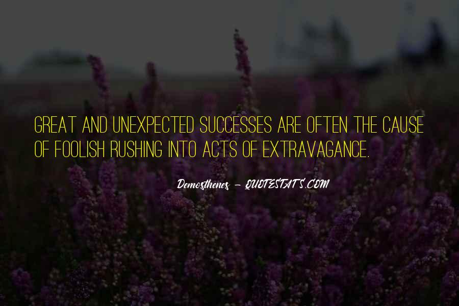 Quotes About Rushing Into Things #10669