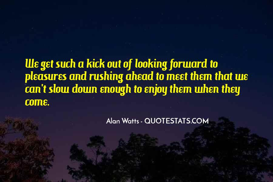 Quotes About Rushing Into Things #135439