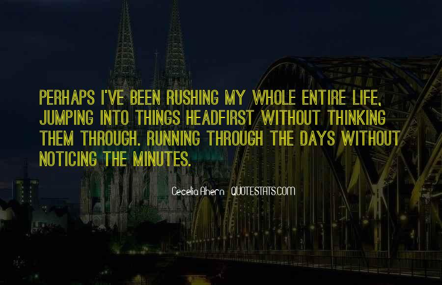 Quotes About Rushing Into Things #1651285