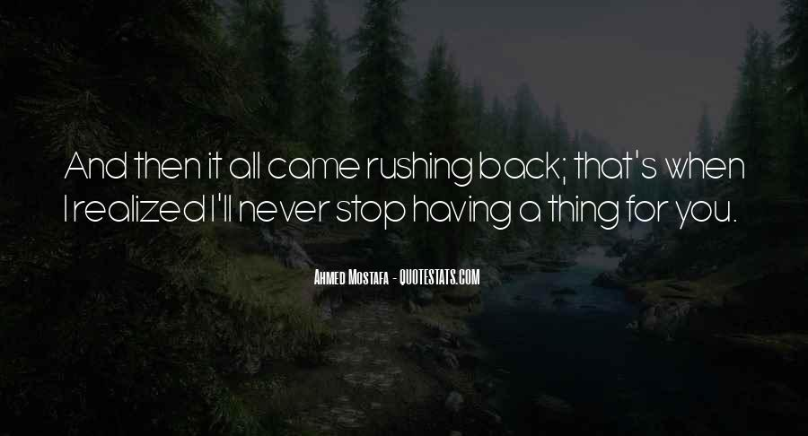 Quotes About Rushing Into Things #3086