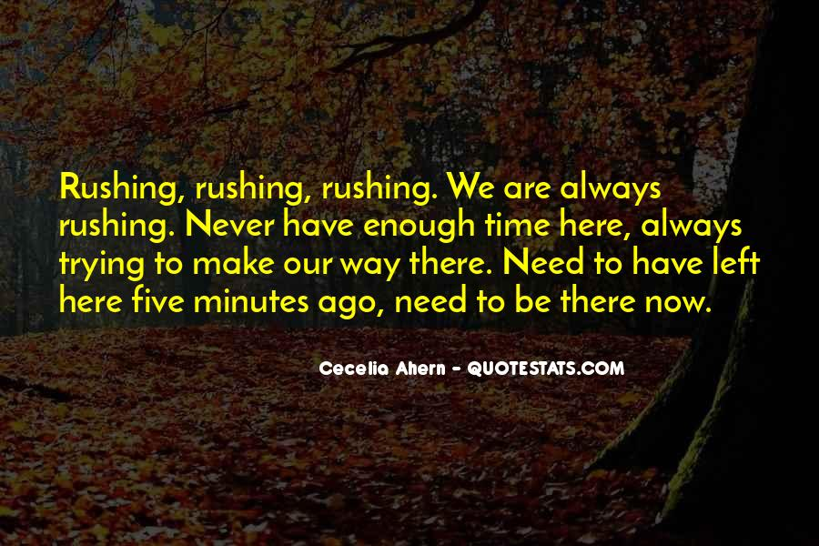 Quotes About Rushing Into Things #34699