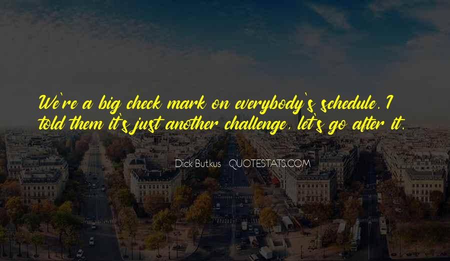 Quotes About A Big Challenge #1095163