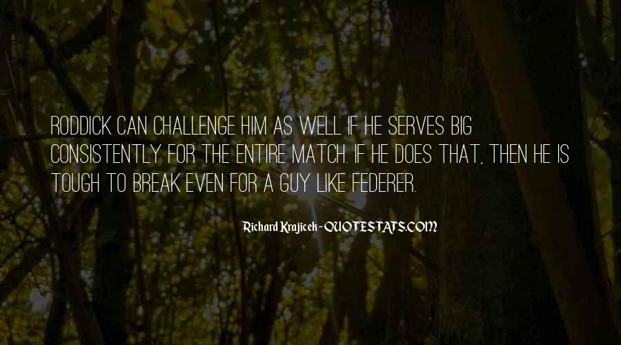 Quotes About A Big Challenge #110366