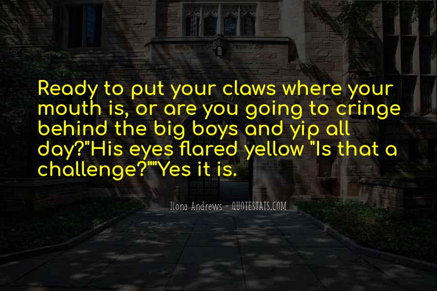Quotes About A Big Challenge #1135029