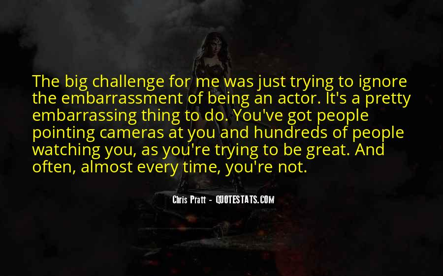 Quotes About A Big Challenge #1361207
