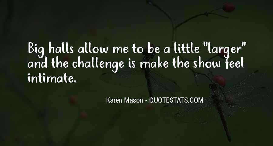 Quotes About A Big Challenge #1537744
