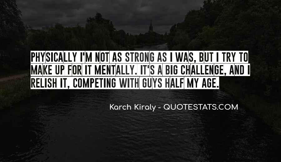Quotes About A Big Challenge #1556132