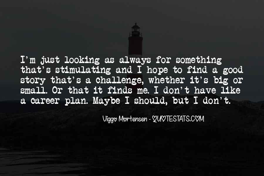 Quotes About A Big Challenge #283602