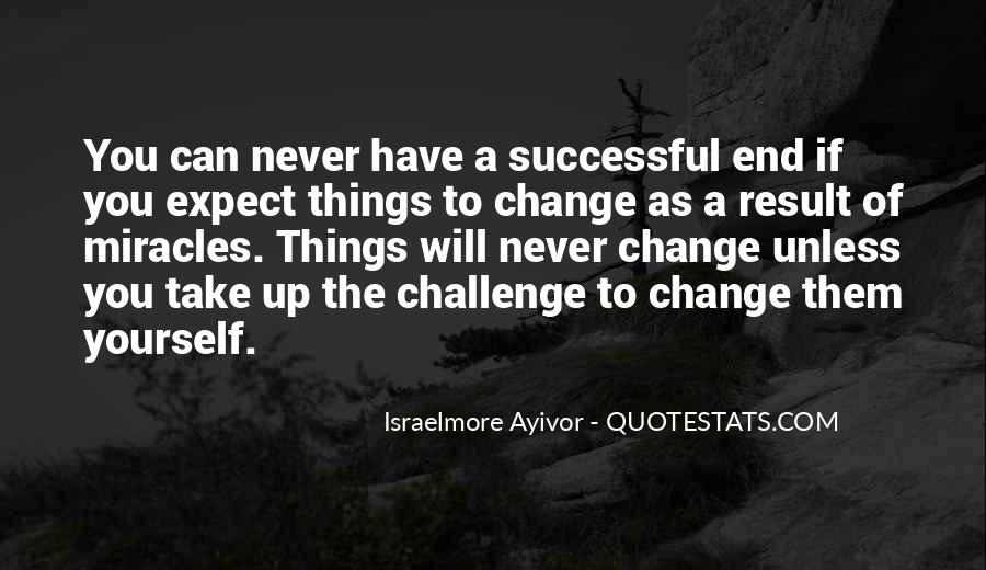 Quotes About A Big Challenge #301876