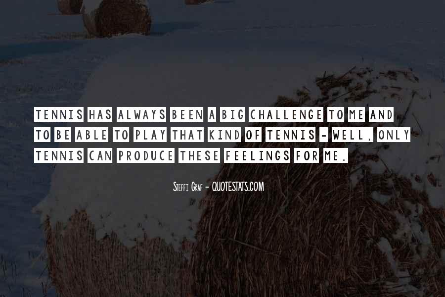 Quotes About A Big Challenge #36946